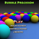 Bubble Precision